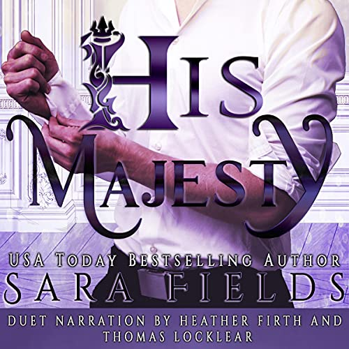 His Majesty Audiobook By Sara Fields cover art