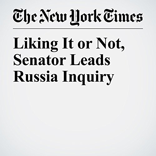 Liking It or Not, Senator Leads Russia Inquiry copertina