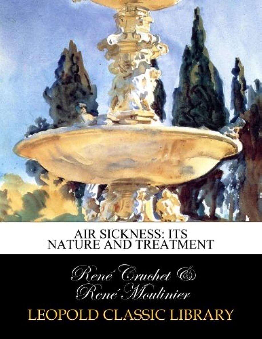 高齢者上院考えたAir sickness: its nature and treatment