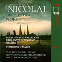 Nicolai: Orchestral Works, Vol. 1: Fantaisie Avec Variations Brillantes Sur Norma / Symphony in D Major by Claudius Tanski