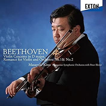 Beethoven: Violin Concerto in D Major, Romance for Violin and Orchestra No.1 & No.2