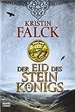 Der Eid des Steinkönigs: Roman (Allgemeine Reihe. Bastei Lübbe Taschenbücher)