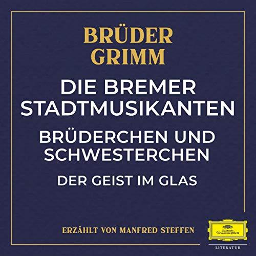 Die Bremer Stadtmusikanten / Brüderchen und Schwesterchen / Der Geist im Glas Titelbild