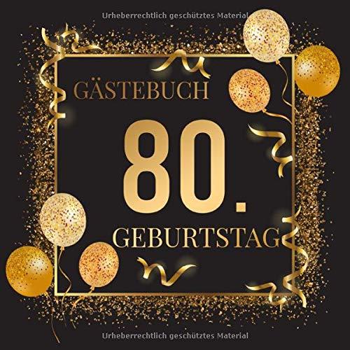 Gästebuch 80. Geburtstag: Geschenkidee zum 80.Geburtstag   Ideal um Wünsche und Fotos der Gäste...