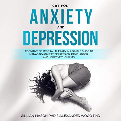 CBT for Anxiety and Depression audiobook cover art