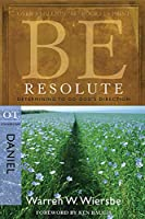 Be Resolute: Determining to Go God's Direction, Daniel (Be; OT Commentary)