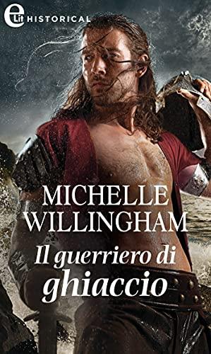Il guerriero di ghiaccio (eLit) (Warriors of Ireland Vol. 1) di [Michelle Willingham]
