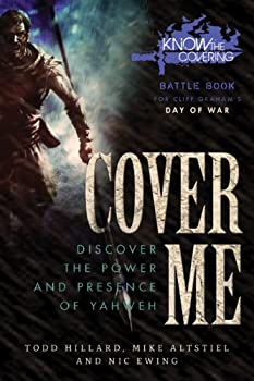 Cover Me  Discover the Power and Presence of Yahweh  Battle Book for Cliff Graham s Day of War