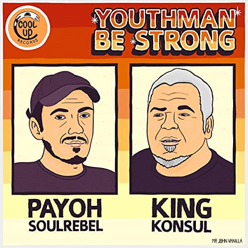 King Konsul feat. Cool Up Records & Payoh SoulRebel