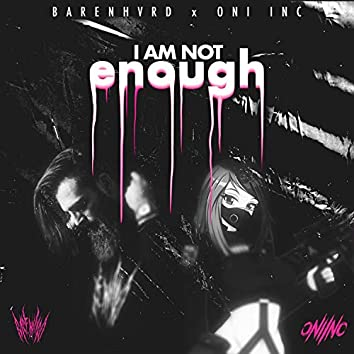 i am not enough