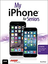 My iPhone for Seniors (Covers iOS 8 for iPhone 6/6 Plus, 5S/5C/5, and 4S) (My...)