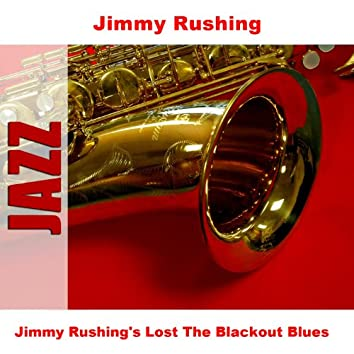 Jimmy Rushing's Lost The Blackout Blues