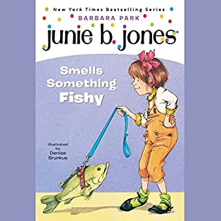 Junie B. Jones Smells Something Fishy     Junie B.Jones #12              Written by:                                                                                                                                 Barbara Park                               Narrated by:                                                                                                                                 Lana Quintal                      Length: 38 mins     Not rated yet     Overall 0.0
