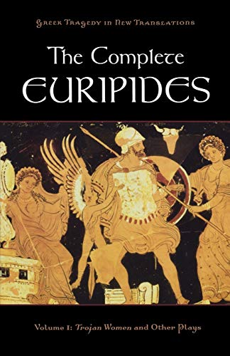 The Complete Euripides: Volume I: Trojan Women and Other...