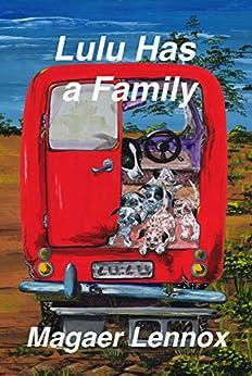Lulu Has a Family (The Lulu Trilogy Book 2) by [Magaer Lennox, Marlies Bugmann]