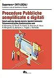 Procedure pubbliche semplificate e digitali. Smart-working, agenda digitale, sportelli telematici, teleamministrazione, comunicazione web