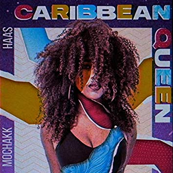 Caribbean Queen (feat. Mochakk)