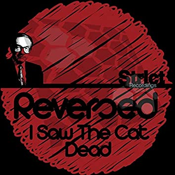 I Saw The Cat Dead