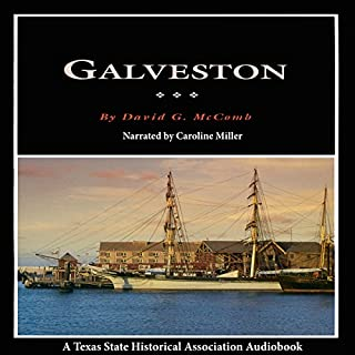 Galveston: A History and a Guide     Fred Rider Cotten Popular History Series              By:                                                                                                                                 David McComb                               Narrated by:                                                                                                                                 Caroline Miller                      Length: 1 hr and 4 mins     4 ratings     Overall 4.0