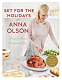 Set for the Holidays with Anna Olson: Recipes to Bring Comfort and Joy: From Starters to Sweets, for the Festive Season and Almost Every Day