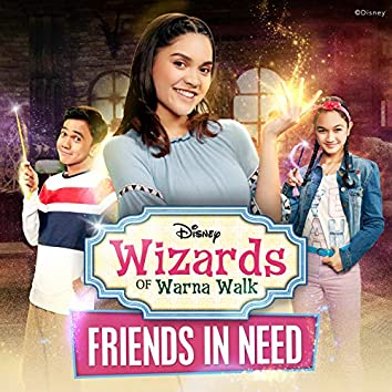 "Friends In Need (From ""Wizards of Warna Walk"")"