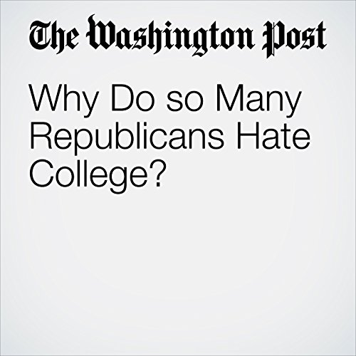 Why Do so Many Republicans Hate College? copertina