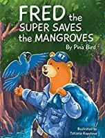 Fred the Super Saves the Mangroves