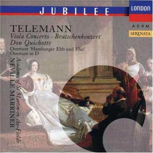 Telemann: Viola Concerto; Don Quichotte; Overture Hamburger Ebb und Flut; Overture in D