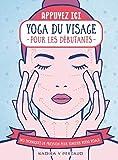 Yoga du visage pour les débutants - Des techniques de pression pour tonifier votre visage - collection Appuyez ici !