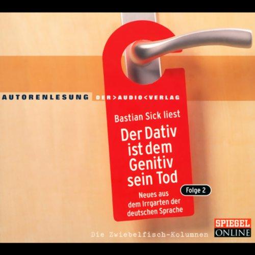 Der Dativ ist dem Genitiv sein Tod 2 audiobook cover art