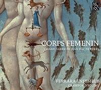Corps Femenin: L'Avant-Garde De Jean Duc De Berry by VARIOUS ARTISTS (2010-05-11)