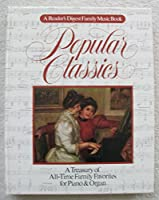 Popular classics (Reader's Digest Songbook) 0895772744 Book Cover