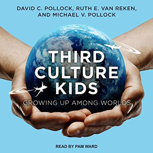 Third Culture Kids, Third Edition     Growing Up Among Worlds              By:                                                                                                                                 David C. Pollock,                                                                                        Ruth E. Van Reken,                                                                                        Michael V. Pollock                               Narrated by:                                                                                                                                 Pam Ward                      Length: 20 hrs and 58 mins     2 ratings     Overall 4.5