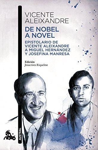 De Nobel a novel: Epistolario de Vicente Aleixandre a Miguel Hernández y Josefina Manresa (Contemporánea)