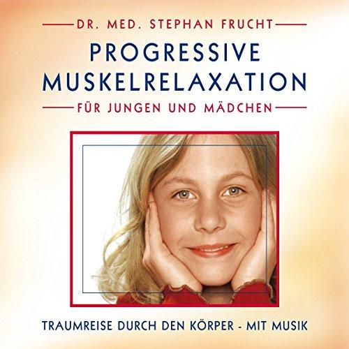 Progressive Muskelrelaxation nach Jacobson für Jungen und Mädchen von 7 - 11 Jahre