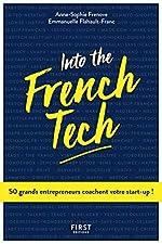 Into the French Tech - 50 grands entrepreneurs coachent votre start-up ! d'Emmanuelle FLAHAULT-FRANC