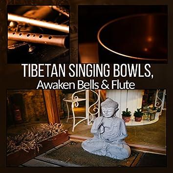 Tibetan Singing Bowls, Awaken Bells & Flute: Zen Music for Chakra Cleansing and Shamanic Meditation