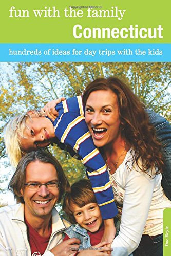 Fun with the Family Connecticut: Hundreds Of Ideas For Day Trips With The Kids (Fun with the Family Series)
