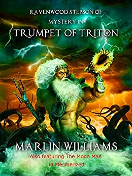 Ravenwood Stepson of Mystery in Trumpet of Triton: Pulp Science Fiction by [Marlin Williams, Sheila Williams]