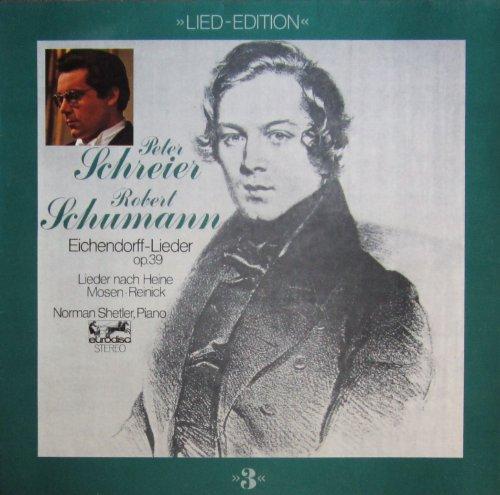 Lied-Edition 3: Lieder von Robert Schumann (Eichendorff-Lieder op.39 / Lieder nach Heine, Mosen, Reinick) [Vinyl LP] [Schallplatte]