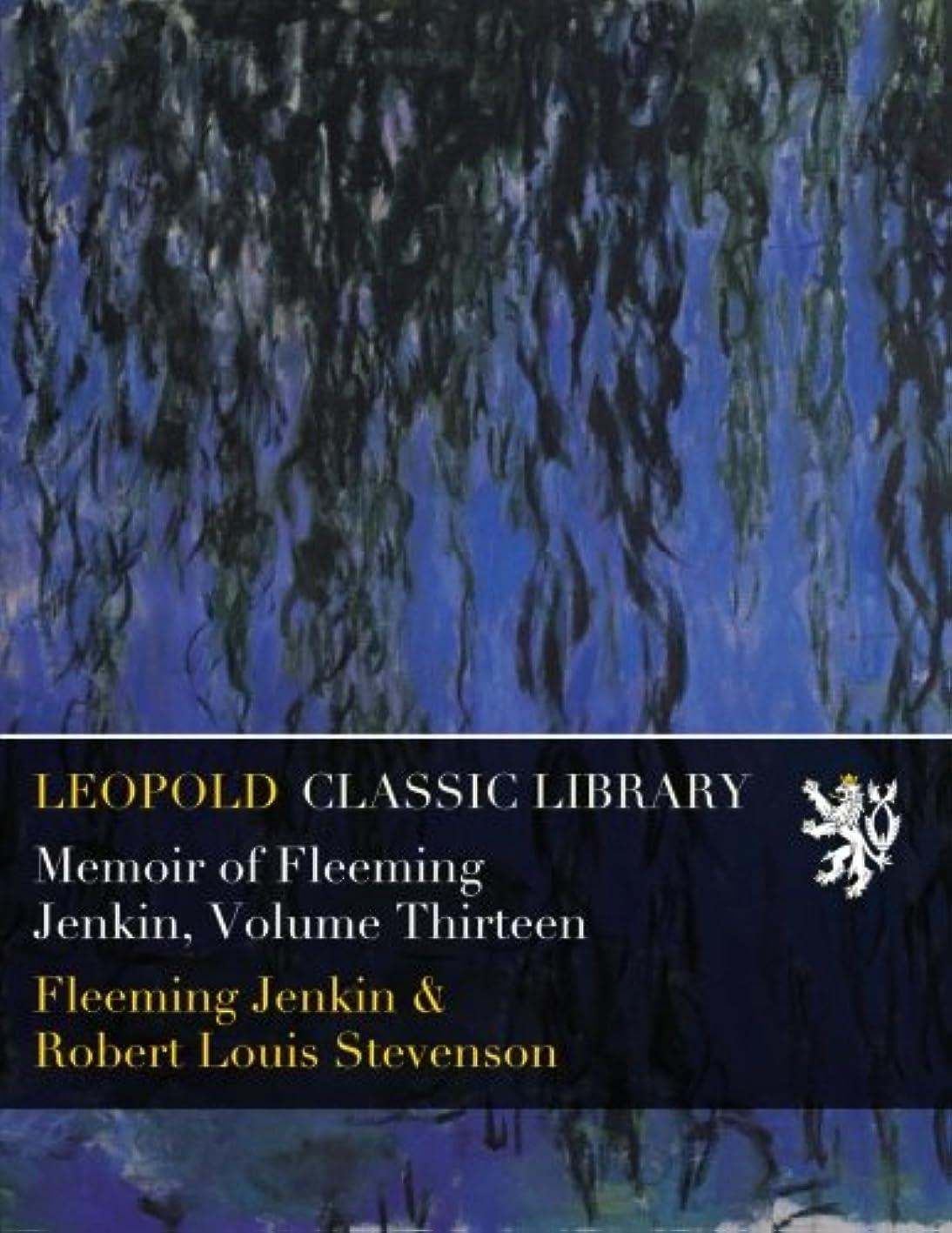 生ガロンタワーMemoir of Fleeming Jenkin, Volume Thirteen