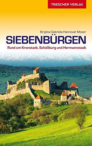 Reiseführer Siebenbürgen: Rund um Kronstadt, Schäßburg und Hermannstadt (Trescher-Reiseführer)