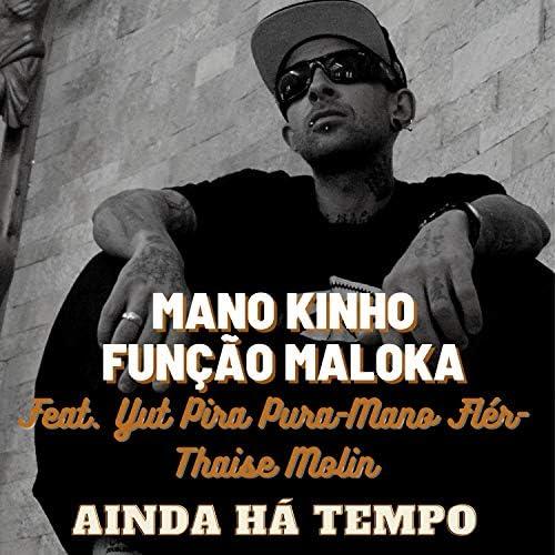Mano Kinho Função Maloka feat. Yut Pira Pura, Mano Flér & Thaise Molin
