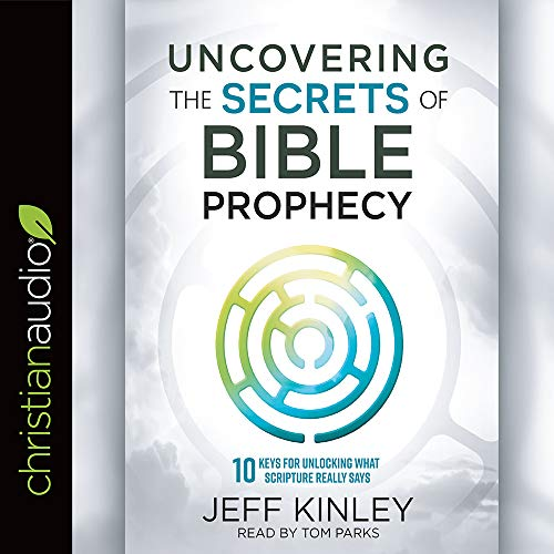 Uncovering the Secrets of Bible Prophecy cover art