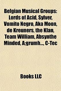 Belgian Musical Group Introduction: Lords of Acid, Sylver, Vomito Negro, Aka Moon, de Kreuners, the Klan, Team William, Ab...