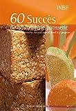 60 Succès de boulangerie pâtisserie - Nouvelle approche, nouvel esprit, tout à y gagner