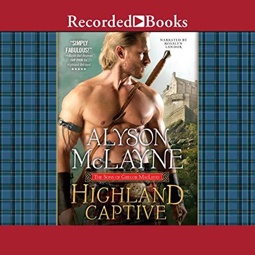 Highland Captive: Sons of Gregor MacLeod, Book 4