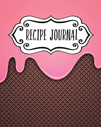Recipe Journal: Blank Recipe Book To Write In Your Own Recipes. Collect Your Favourite Recipes and Make…