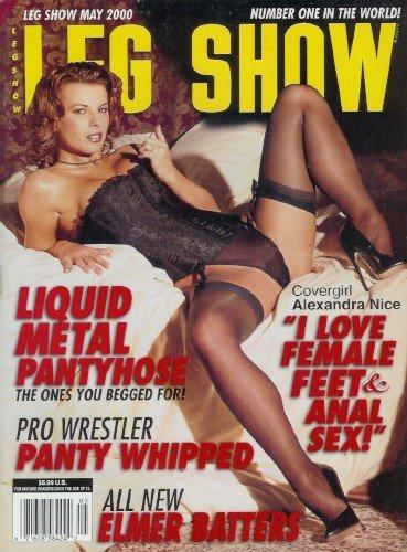 Leg Show Magazine - May 2000: Alexandra Nice, Liquid Metal Pantyhose, and More!
