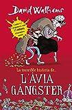 La increïble història de... L'àvia gàngster (Catalan Edition)